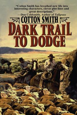 Dark Trail to Dodge - Smith, Cotton