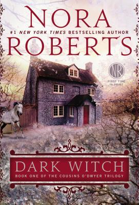 Dark Witch: Book One of the Cousins O'Dwyer Trilogy - Roberts, Nora