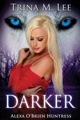 Darker - Lee, Trina M