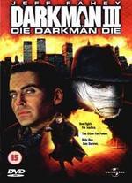 Darkman III: Die Darkman Die - Bradford May