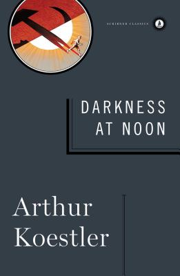 Darkness at Noon - Koestler, Arthur