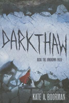 Darkthaw: A Winterkill Novel - Boorman, Kate A
