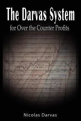 Darvas System for Over the Counter Profits - Darvas, Nicolas