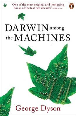 Darwin Among the Machines - Dyson, George