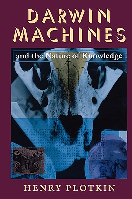Darwin Machines and the Nature of Knowledge - Plotkin, Henry C