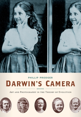 Darwin's Camera: Art and Photography in the Theory of Evolution - Prodger, Phillip