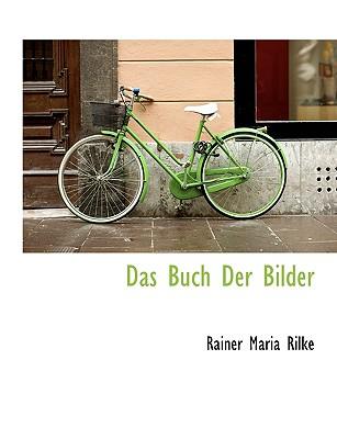 Das Buch Der Bilder - Rilke, Rainer Maria