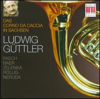 Das Corno da Caccia in Sachsen - Andreas Lorenz (oboe); Bernd Schober (oboe); Frank Sonnabend (oboe); Hans-Peter Steger (bassoon);...