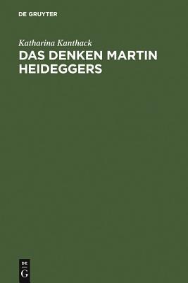 Das Denken Martin Heideggers: Die Grosse Wende Der Philosophie - Kanthack, Katharina