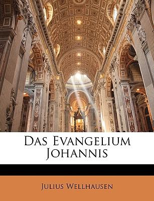 Das Evangelium Johannis - Wellhausen, Julius
