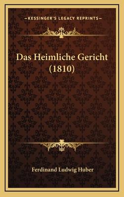Das Heimliche Gericht (1810) - Huber, Ferdinand Ludwig