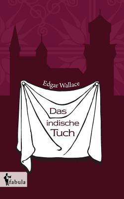 Das Indische Tuch - Wallace, Edgar