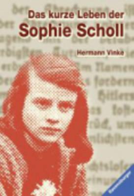 Das Kurze Leben Der Sophie Scholl - Vinke, Hermann