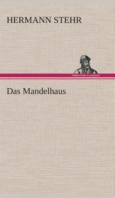Das Mandelhaus - Stehr, Hermann
