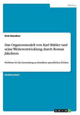 Das Organonmodell Von Karl Buhler Und Seine Weiterentwicklung Durch Roman Jakobson - Ramthor, Dirk