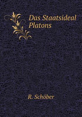 Das Staatsideal Platons - Schober, R