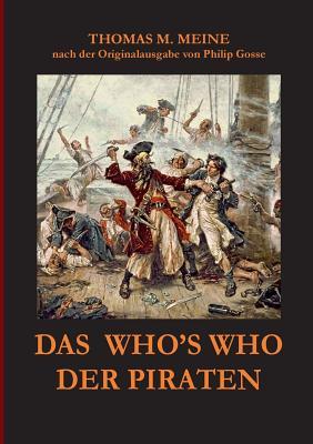 Das Who's Who Der Piraten - Meine, Thomas M