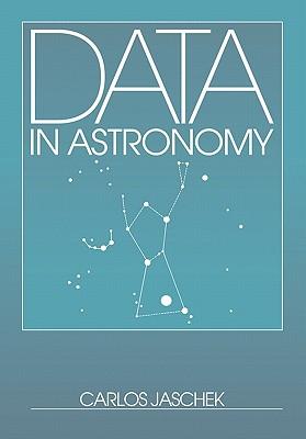 Data in Astronomy - Jaschek, Carlos