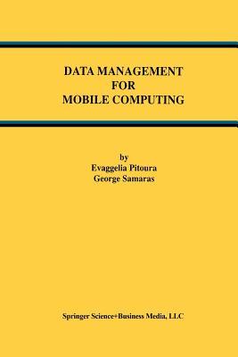 Data Management for Mobile Computing - Pitoura, Evaggelia, and Samaras, George