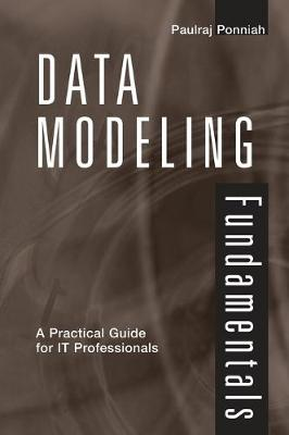 Data Modeling Fundamentals: A Practical Guide for IT Professionals - Ponniah, Paulraj, Ph.D.