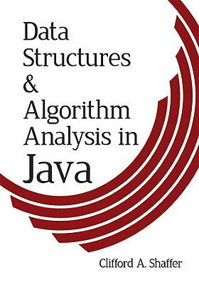 Data Structures & Algorithm Analysis in Java - Shaffer, Clifford A, Dr.