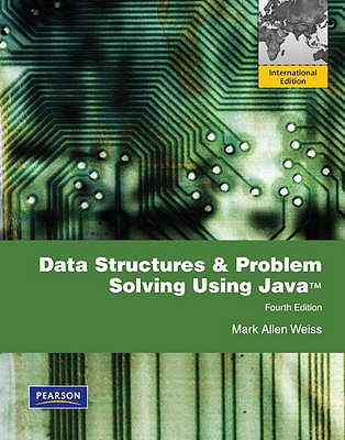 Data Structures and Problem Solving Using Java: International Version - Weiss, Mark Allen