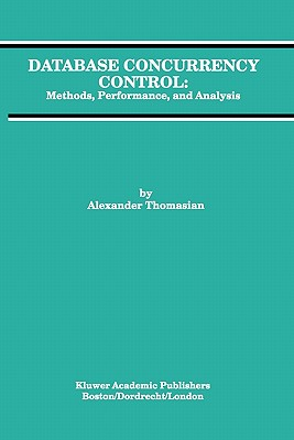 Database Concurrency Control: Methods, Performance, and Analysis - Thomasian, Alexander