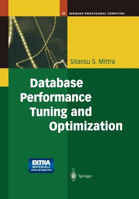 Database Performance Tuning and Optimization: Using Oracle - Mittra, Sitansu S