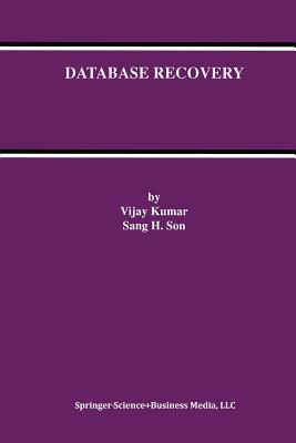 Database Recovery - Kumar, Vijay, and Sang Hyuk Son