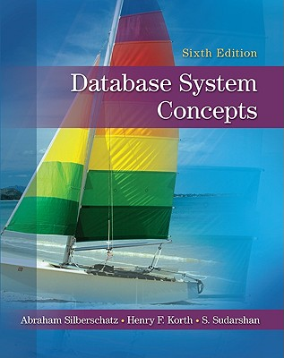 Database System Concepts - Silberschatz, Abraham, Professor, and Korth, Henry F, and Sudarshan, S