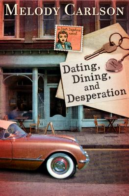 Dating, Dining, and Desperation - Carlson, Melody