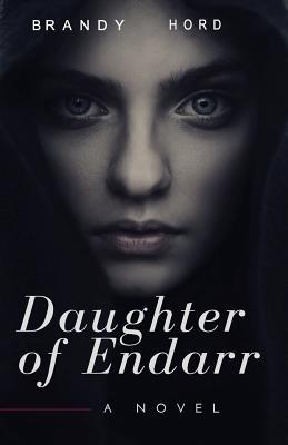 Daughter of Endarr - Hord, Brandy