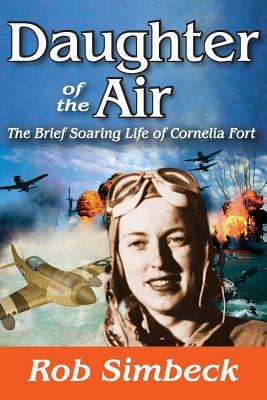 Daughter of the Air: The Brief Soaring Life of Cornelia Fort - Simbeck, Rob