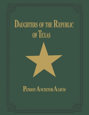 Daughters of Republic of Texas - Vol II - Turner Publishing (Compiled by)