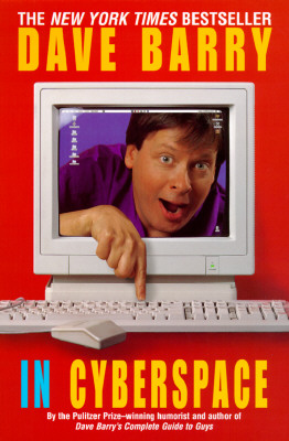 Dave Barry in Cyberspace - Barry, Dave, Dr.