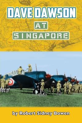 Dave Dawson at Singapore - Bowen, Robert Sidney
