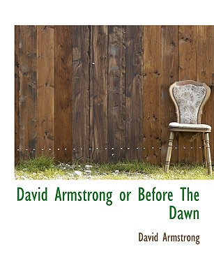 David Armstrong or Before the Dawn - Armstrong, David