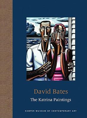 David Bates: The Katrina Paintings - Bates, David, Professor