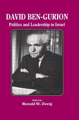 David Ben-Gurion: Politics and Leadership in Israel - Zweig, Ronald W.