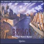 David Briggs: Mass for Notre Dame - David Briggs (organ); Trinity College Choir, Cambridge (choir, chorus); Stephen Layton (conductor)