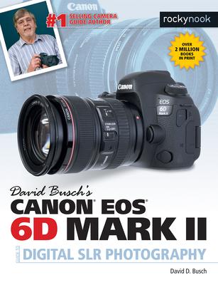 David Busch's Canon EOS 6d Mark II Guide to Digital Slr Photography - Busch, David D