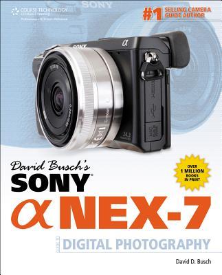 David Busch's Sony Alpha Nex-7 Guide to Digital Photography - Busch, David D