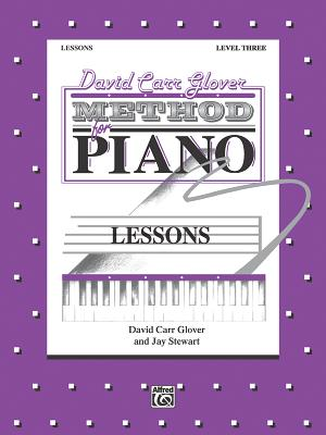 David Carr Glover Method for Piano Lessons: Level 3 - Glover, David, and Stewart, Jay