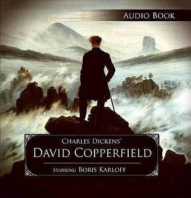 David Copperfield: Golden Age Radio Classics Presentation - Dickens, Charles, and Karloff, Boris (Read by)