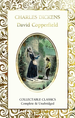 David Copperfield - Dickens, Charles, and John, Judith (Contributions by)