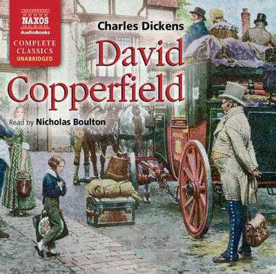 David Copperfield - Dickens, Charles, and Boulton, Nicholas (Read by)