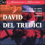 David Del Tredici: Syzygy; I Hear an Army