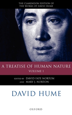 David Hume: A Treatise of Human Nature: Volume 1: Texts - Hume, David, and Norton, David Fate (Editor), and Norton, Mary J. (Editor)