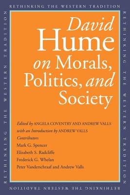 David Hume on Morals, Politics, and Society - Hume, David, and Coventry, Angela (Editor), and Valls, Andrew (Editor)