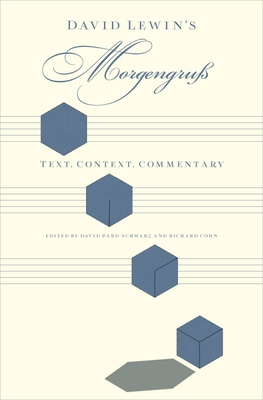 David Lewin's Morgengruss: Text, Context, Commentary - Bard-Schwarz, David (Editor)